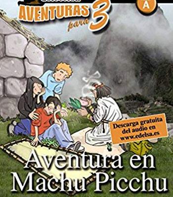 Aventura en Machu Picchu