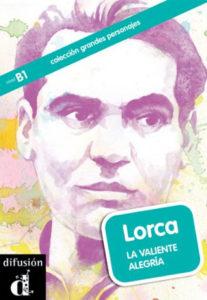 Lorca. La valiente alegría